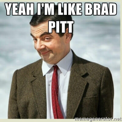 Just like brad pitt