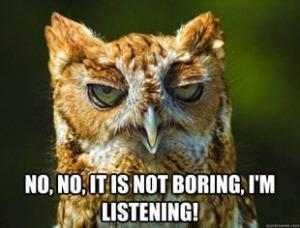 Luisteren naar een saaie monoloog